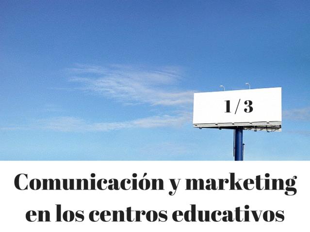 Comunicación y marketing en los centros educativos