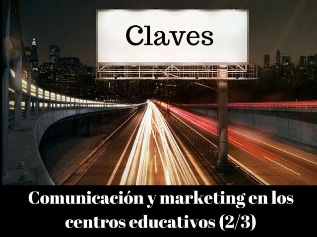 Comunicación y marketing en los centros educativos 2