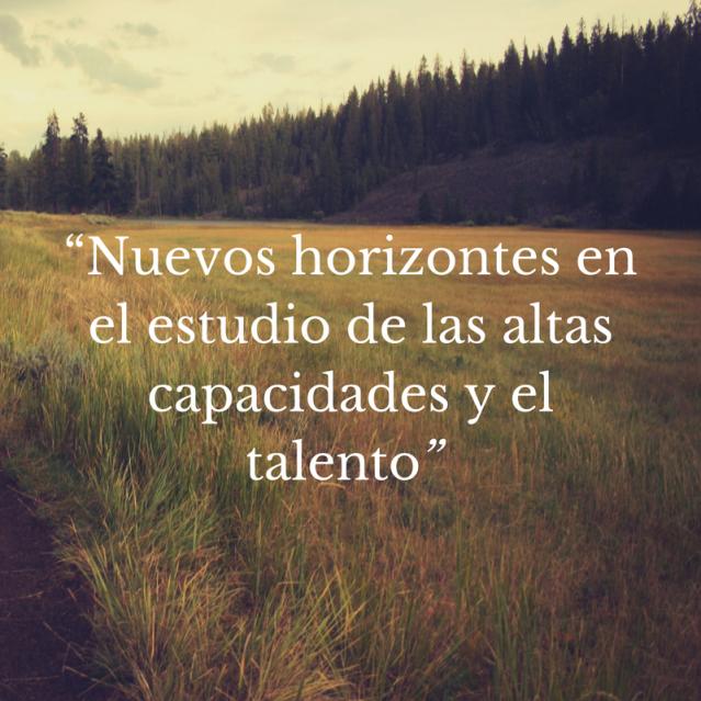 """""""Nuevos horizontes en el estudio de las altas capacidades""""-2"""